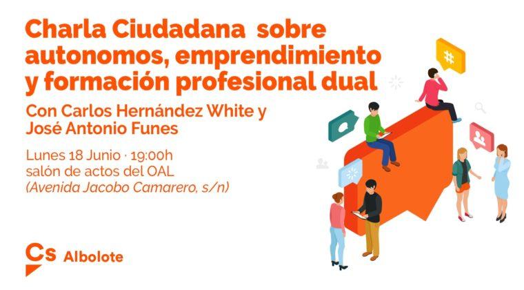 Charla Ciudadana sobre Autónomos, Emprendimiento y Formación Profesional Dual.